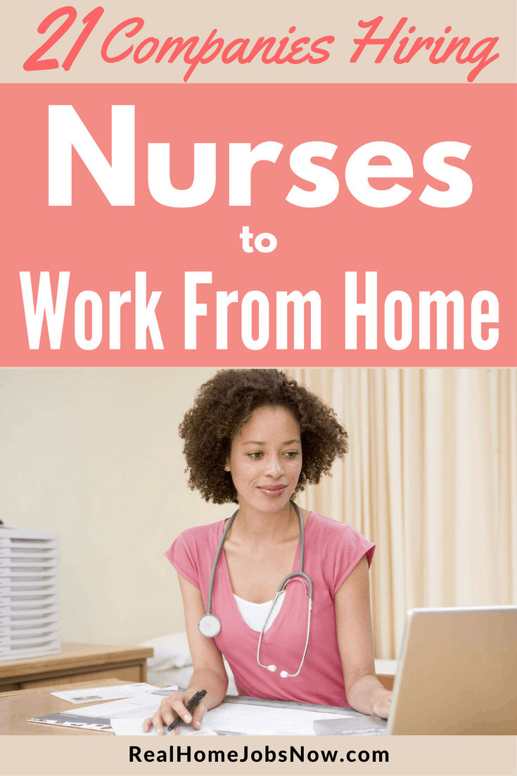 Nurses can work from home, too! These legitimate companies hire nurses to work from home in case management, telephone triage, and more.