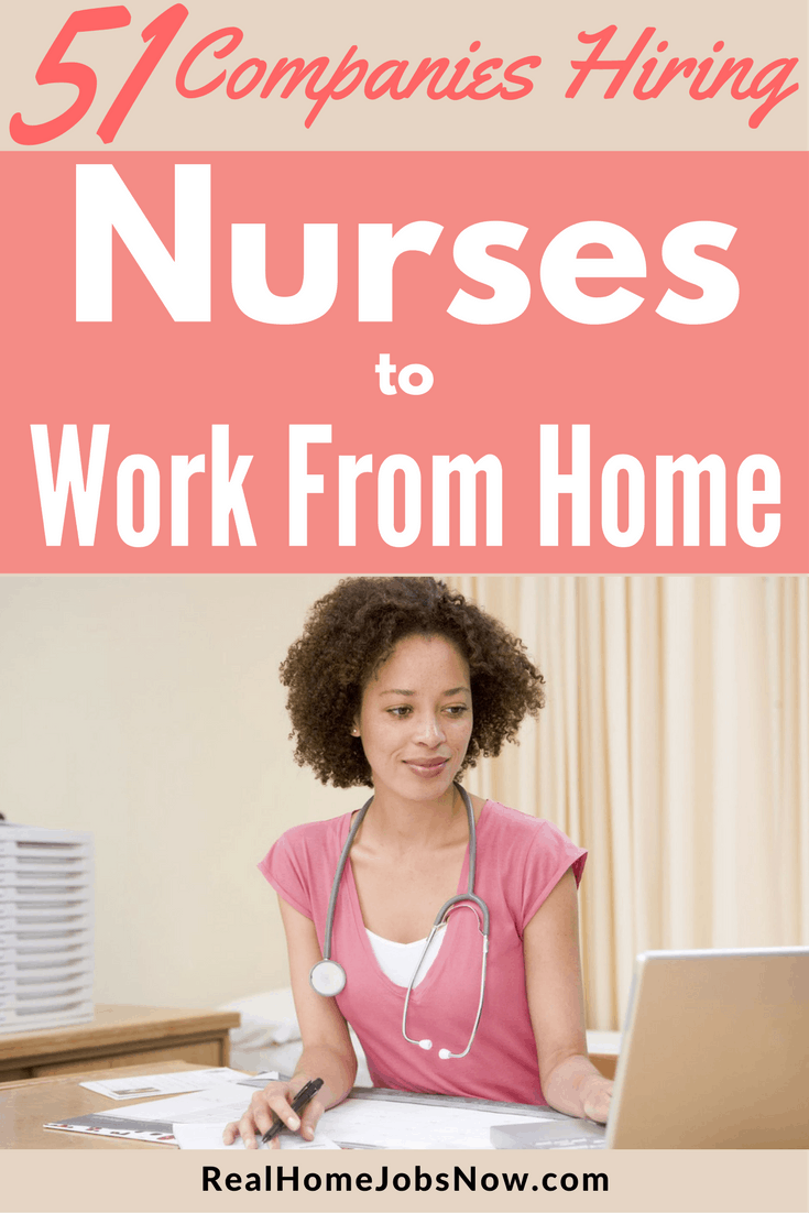 51 companies offering work from home nursing jobs ultimate guide these companies have work form home nursing jobs in