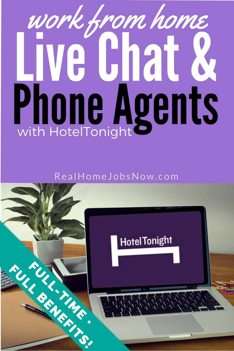 HotelTonight work from home jobs provide full-time schedules, great benefits, and opportunities for advancement! Work at home as a Live Chat or Phone Agent.