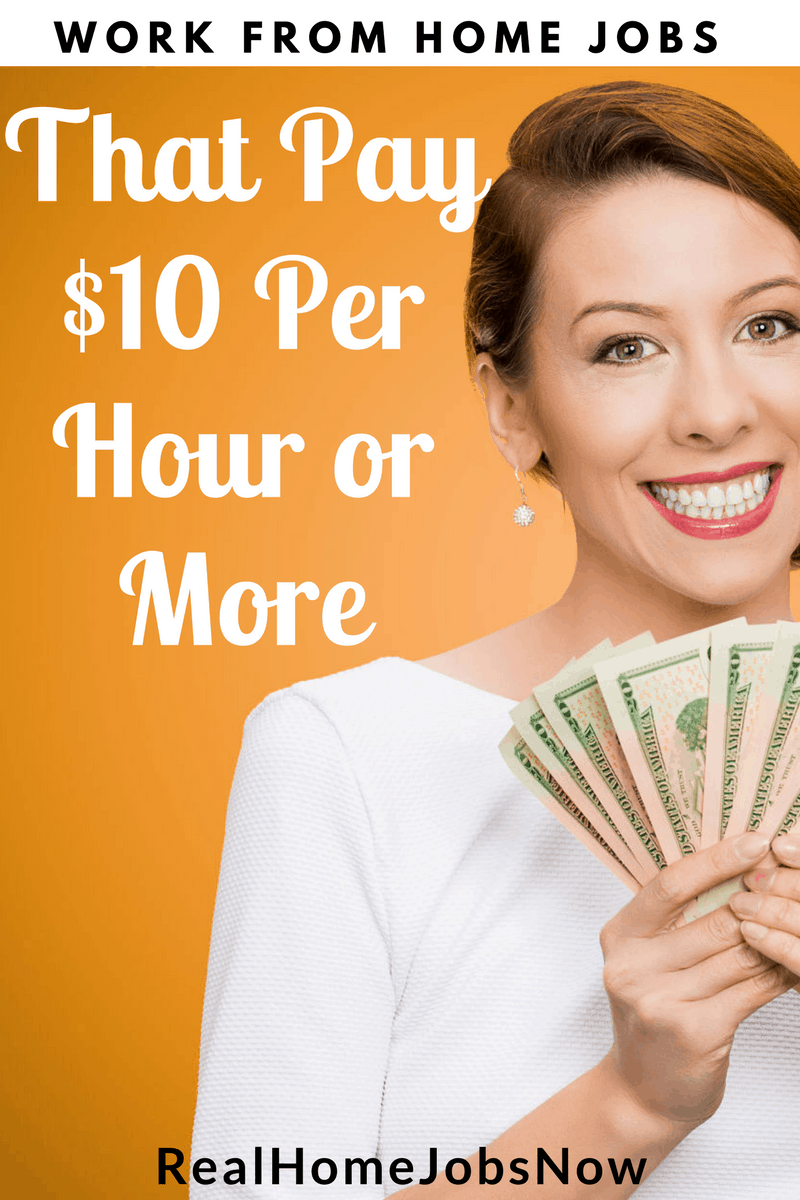 Work From Home Jobs Paying $10 Per Hour or More
