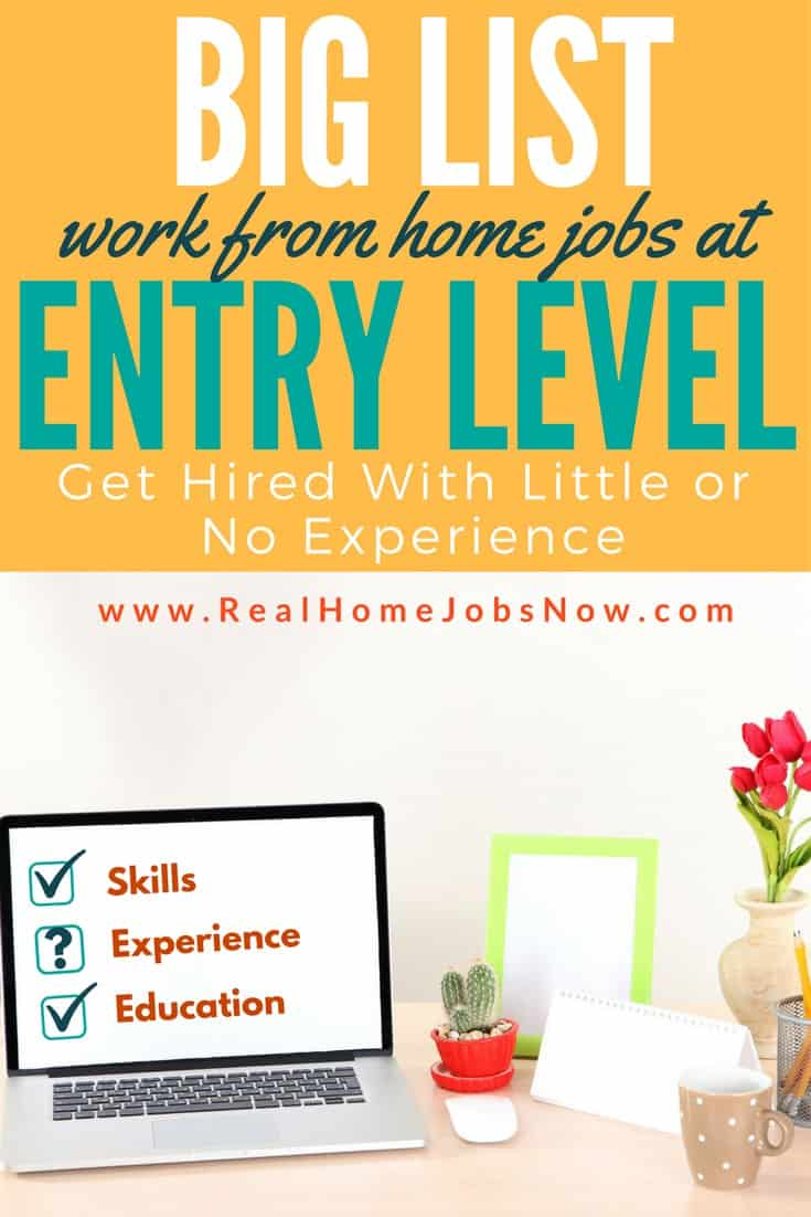 How to get entry level work from home jobs is a concern for many, but lack of experience does not exclude you from working from home.